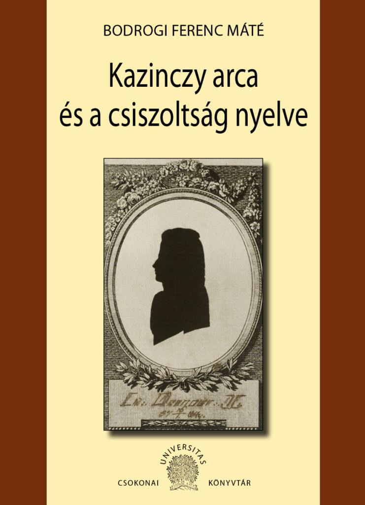 Kazinczy arca és a csiszoltság nyelve