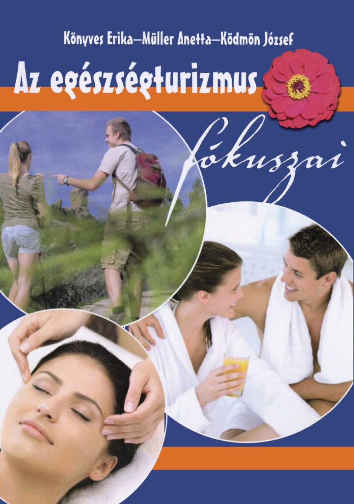 Az egészségturizmus fókuszai